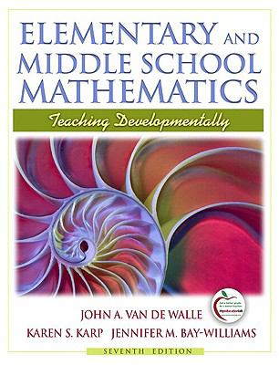 Elementary and Middle School Mathematics: Teaching Developmentally (with MyEducationLab)