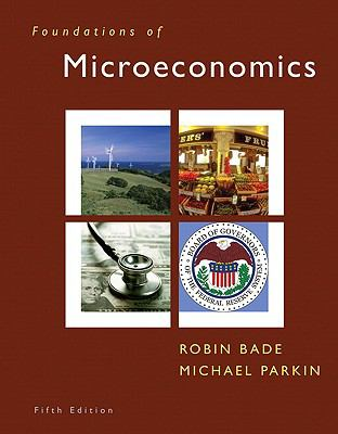 Foundations of Microeconomics (5th Edition) (MyEconLab Series)