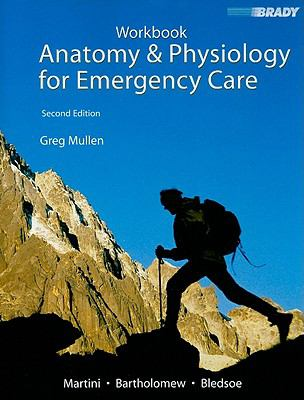 Anatomy & Physiology for Emergency Care - Student Workbook