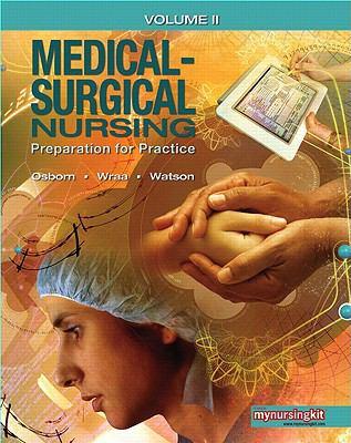 Medical Surgical Nursing: Preparation for Practice, Volume 2