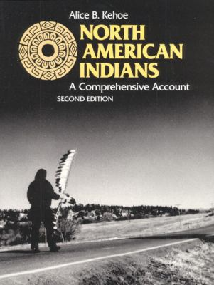 a comprehensive account of north american indians Alice beck kehoe is professor of anthropology emerita at marquette university and adjunct professor in anthropology, university of wisconsin--milwaukee.