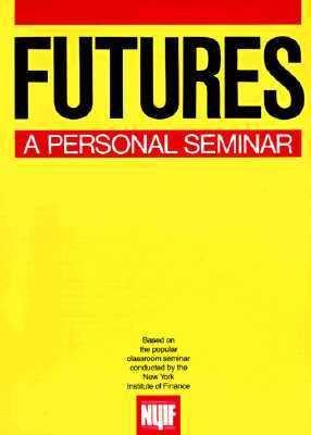 Futures: A Personal Seminar