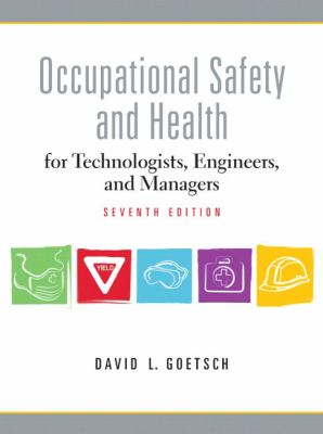 Occupational Safety and Health for Technologists, Engineers, and Managers, 7th Edition