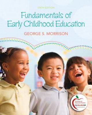 Fundamentals of Early Childhood Education (6th Edition) (MyEducationLab Series)