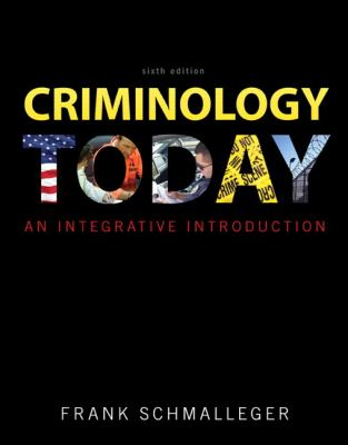 Criminology Today: An Integrative Introduction (6th Edition)