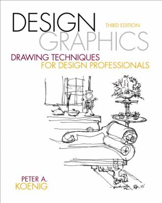 Design Graphics : Drawing Techniques for Design Professionals