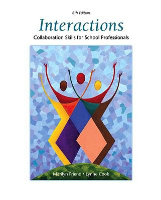 Interactions: Collaboration Skills for School Professionals (6th Edition)