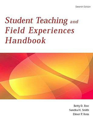 Student Teaching and Field Experiences Handbook, 7th Edition