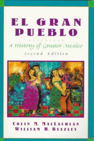 El Gran Pueblo: A History of Greater Mexico (2nd Edition)