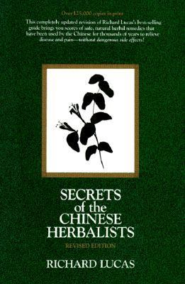 Secrets of the Chinese Herbalists - Richard M. Lucas - Paperback