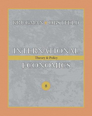 International Economics: Theory and Policy & MyEconLab Student Access Code Card (8th Edition) (The Addison-Wesley Series in Economics)