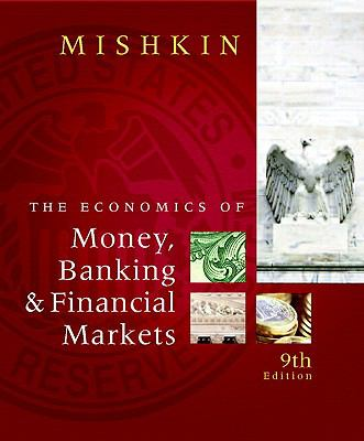 Economics of Money, Banking, and Financial Markets, The, plus MyEconLab Student Access Kit (9th Edition)