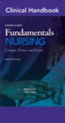 Clinical Handbook for Kozier & Erb's Fundamentals of Nursing (9th Edition) (Clinical Handbooks)