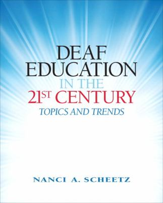 Deaf Education in the 21st Century: Topics and Trends