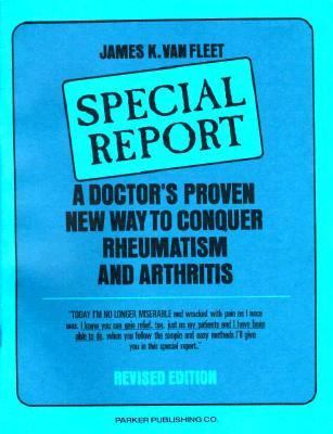 Special Report A Doctor's Proven New Way to Conquer Rheumatism and Arthritis
