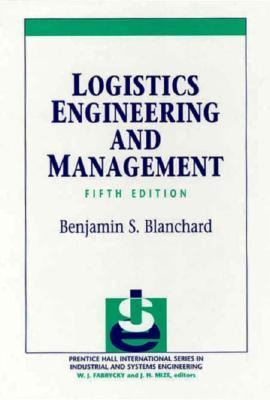 logistics engineering and management This course is structured to define the role of the logistics engineer in support of   principles and functions of logistics management engineering economic.