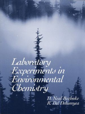 Laboratory Experiments in Environmental Chemistry D. Neal Boehnke and R. Del Delumyea