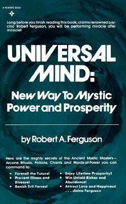 Universal Mind: New Ways to Mystic Power and Prosperity - Robert A. Ferguson - Paperback