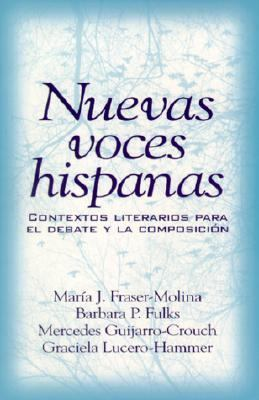 Nuevas Voces Hispanas Contextos Literarios Para El Debate Y LA Composicion