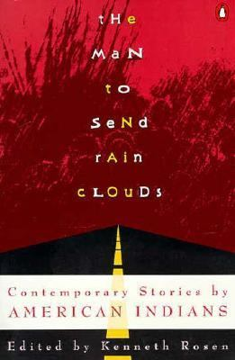 Man to Send Rain Clouds Contemporary Stories by American Indians