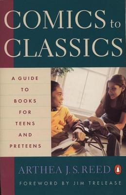 Comics to Classics A Guide to Books for Teens and Preteens
