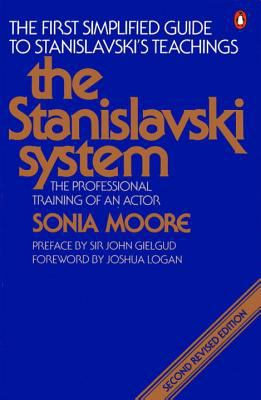 Stanislavski System The Professional Training of an Actor  Digested from the Teachings of Konstantin S. Stanislavski