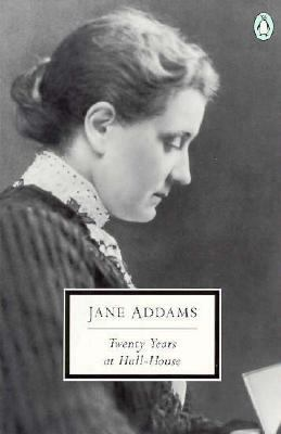 jane addams twenty years at hull 3 i jane addams matters today twenty years at hull-house, written by jane addams, and published in 1910, is addams' account of what she and her colleagues learned in.