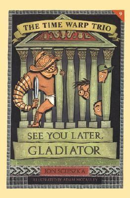 See You Later, Gladiator