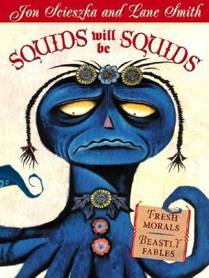 Squids Will Be Squids Fresh Morals, Beastly Fables