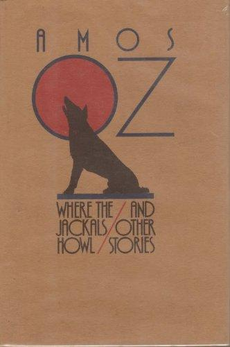 Where the Jackals Howl, and Other Stories (A Helen and Kurt Wolff Book)