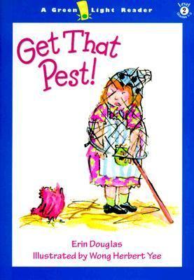 Get That Pest! - Erin Douglas - Paperback - 1ST GREEN