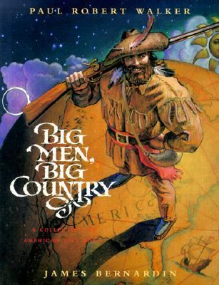 Big Men, Big Country: A Collection of American Tall Tales - Paul Robert Walker - Paperback - 1ST HARCOU
