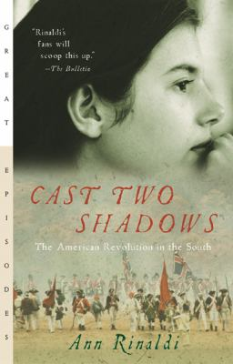 Cast Two Shadows The American Revolution in the South