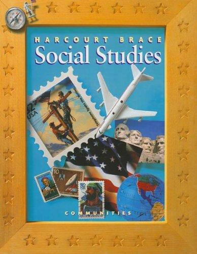 Harcourt School Publishers Social Studies: Student Edition  Communities Grade 3 2000