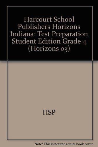 Harcourt School Publishers Horizons Indiana: Test Preparation Student Edition Grade 4
