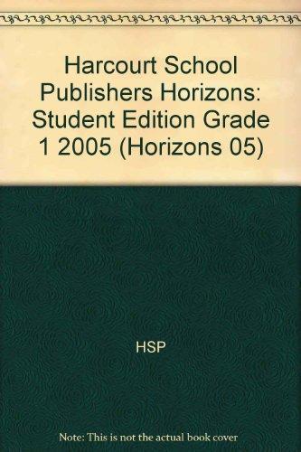 Harcourt School Publishers Horizons: Student Edition  Grade 1 2005 (Horizons 05)