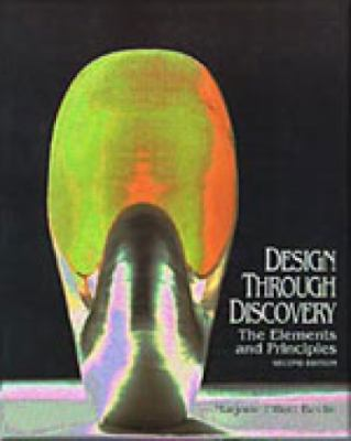 Design Through Discovery, the Elements and Principles The Elements and Principles