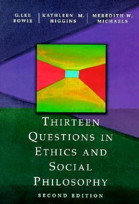 Thirteen Questions in Ethics & Social Philosophy