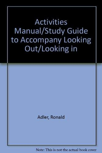 Activities Manual/Study Guide to Accompany Looking Out/Looking in