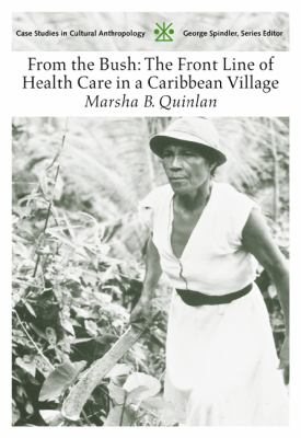 From the Bush The Front Line of Health Care in a Caribbean Village