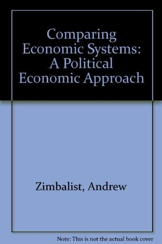 Comparing Economic Systems: A Political Economic Approach