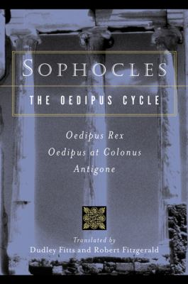 Oedipus Cycle An English Version  Oedipus Rex/Oedipus at Colonus/Antigone