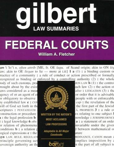 Federal Courts (Gilbert Law Summaries)