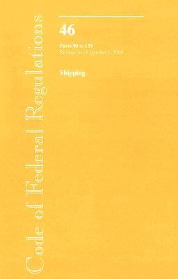 Code of Federal Regulations Title 46 Shipping Parts 90-139