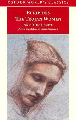 Trojan Women and Other Plays