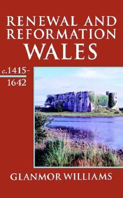 Renewal and Reformation Wales C. 1415-1642