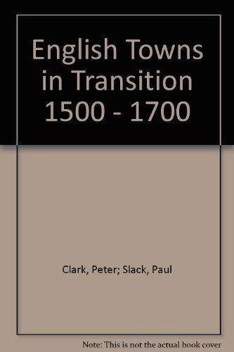English Towns in Transition 1500 - 1700