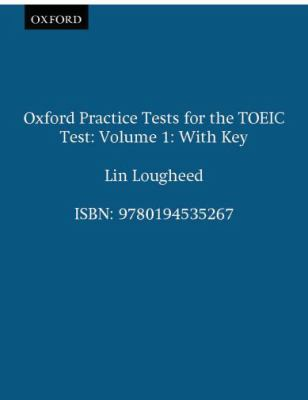 Oxford Practice Tests for the TOEIC Test 1 with Key (Vol 1)