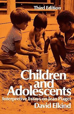 Children and Adolescents Interpretive Essays on Jean Piaget