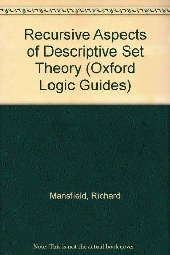 Recursive Aspects of Descriptive Set Theory (Oxford Logic Guides)